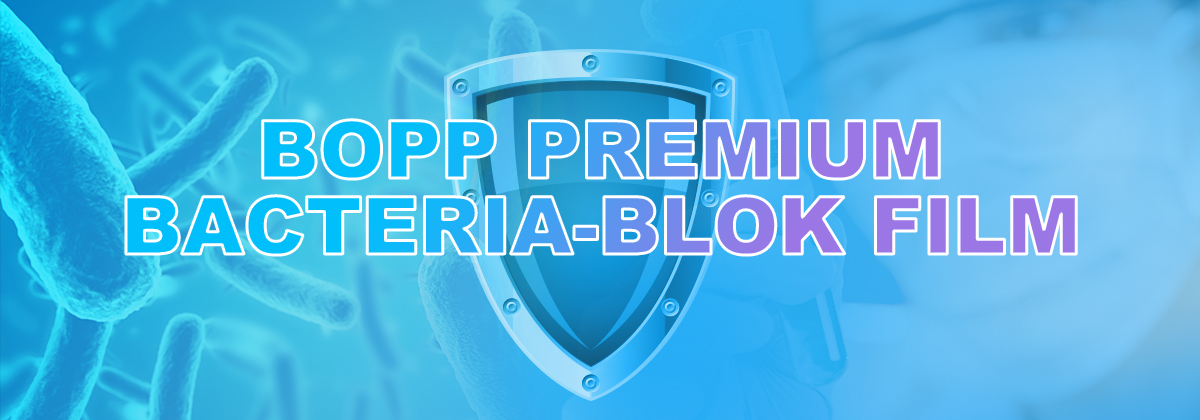 BOPPPremium BACTERIA-BLOK Thermal Film